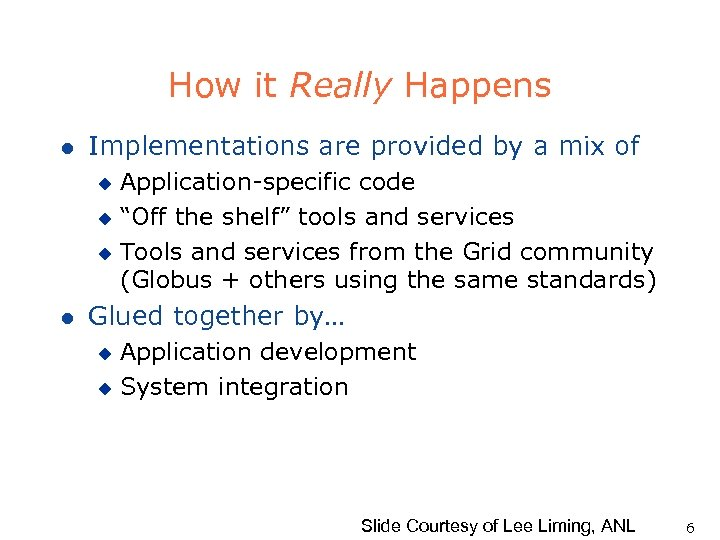 How it Really Happens l Implementations are provided by a mix of Application-specific code