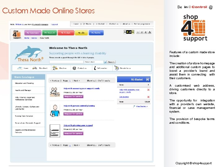 Custom Made Online Stores Be @ Features of a custom made store include: The