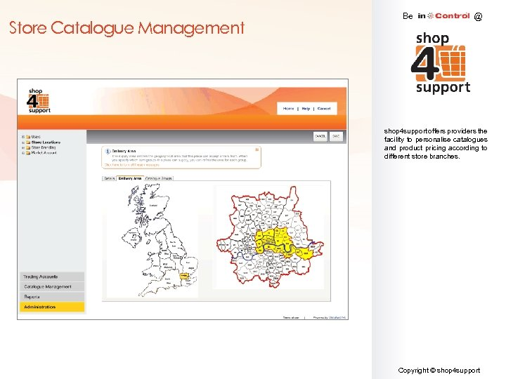 Store Catalogue Management Be @ shop 4 support offers providers the facility to personalise