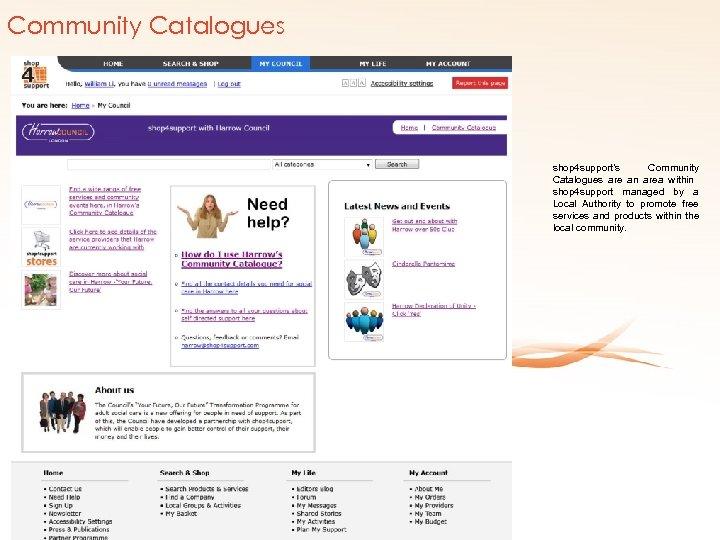 Community Catalogues shop 4 support's Community Catalogues are an area within shop 4 support