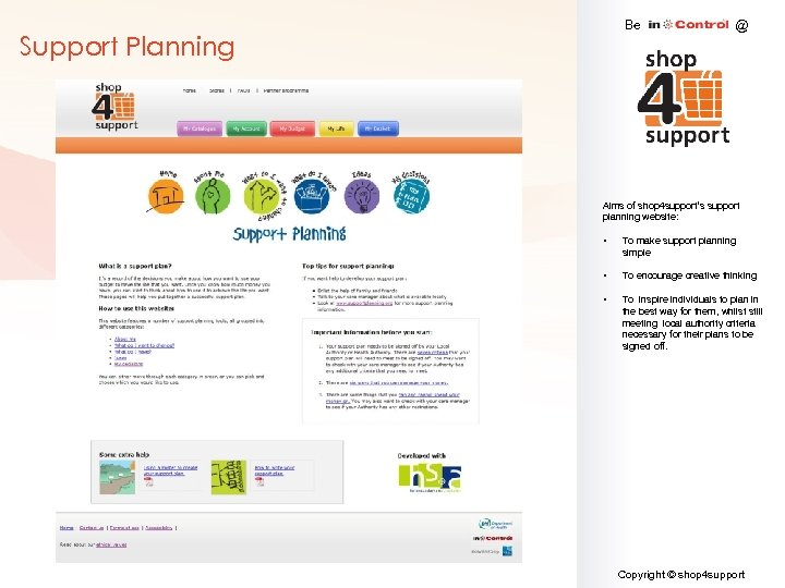 Be Support Planning @ Aims of shop 4 support's support planning website: • To