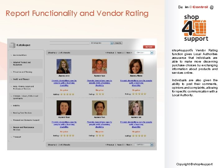 Report Functionality and Vendor Rating Be @ shop 4 support's Vendor Rating function gives