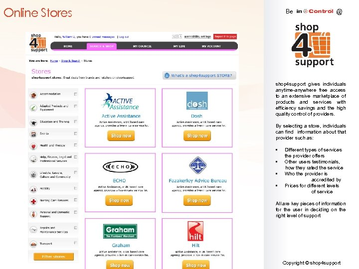 Online Stores Be @ shop 4 support gives individuals anytime-anywhere free access to an