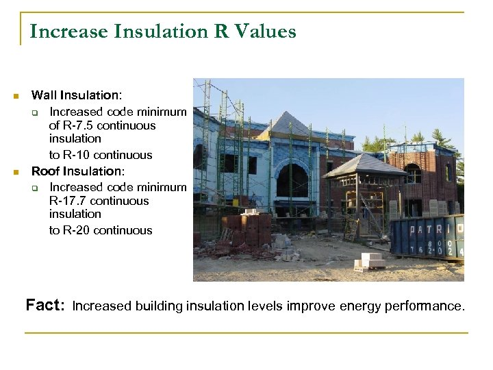 Increase Insulation R Values n n Wall Insulation: q Increased code minimum of R-7.