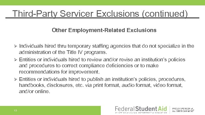Third-Party Servicer Exclusions (continued) Other Employment-Related Exclusions Individuals hired thru temporary staffing agencies that