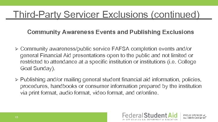 Third-Party Servicer Exclusions (continued) Community Awareness Events and Publishing Exclusions Ø Community awareness/public service