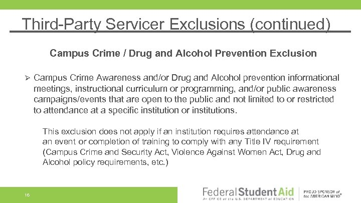 Third-Party Servicer Exclusions (continued) Campus Crime / Drug and Alcohol Prevention Exclusion Ø Campus