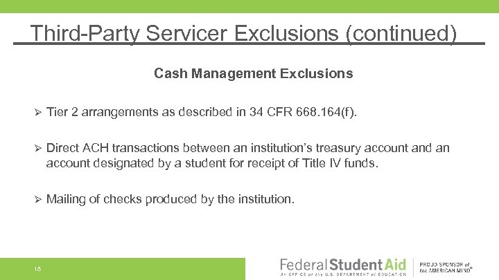 Third-Party Servicer Exclusions (continued) Cash Management Exclusions Ø Tier 2 arrangements as described in