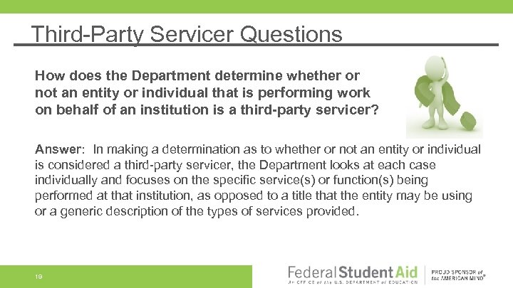 Third-Party Servicer Questions How does the Department determine whether or not an entity or