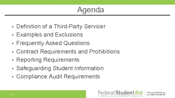 Agenda • • 2 Definition of a Third-Party Servicer Examples and Exclusions Frequently Asked