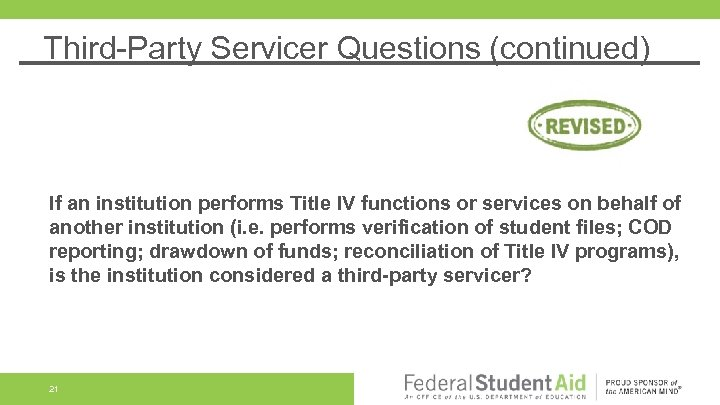Third-Party Servicer Questions (continued) If an institution performs Title IV functions or services on