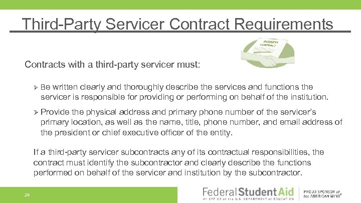Third-Party Servicer Contract Requirements Contracts with a third-party servicer must: Ø Be written clearly