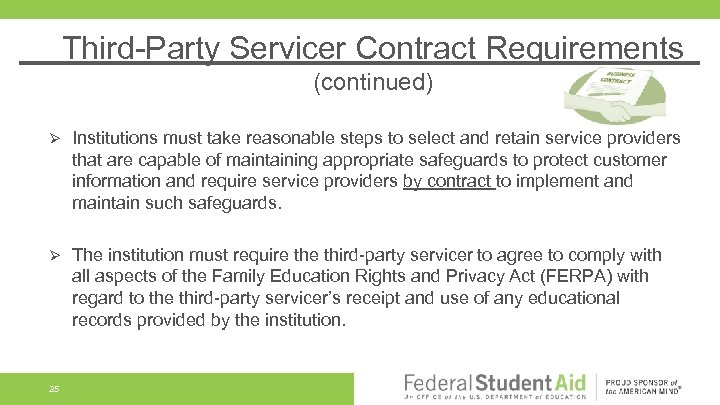 Third-Party Servicer Contract Requirements (continued) Ø Institutions must take reasonable steps to select and