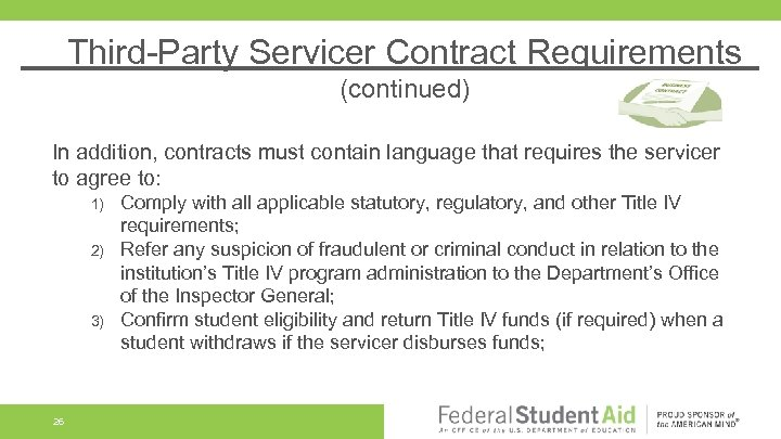 Third-Party Servicer Contract Requirements (continued) In addition, contracts must contain language that requires the
