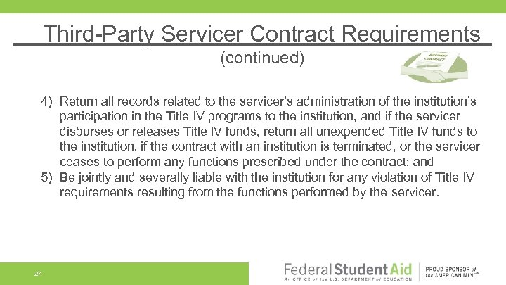 Third-Party Servicer Contract Requirements (continued) 4) Return all records related to the servicer's administration