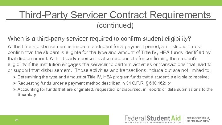 Third-Party Servicer Contract Requirements (continued) When is a third-party servicer required to confirm student