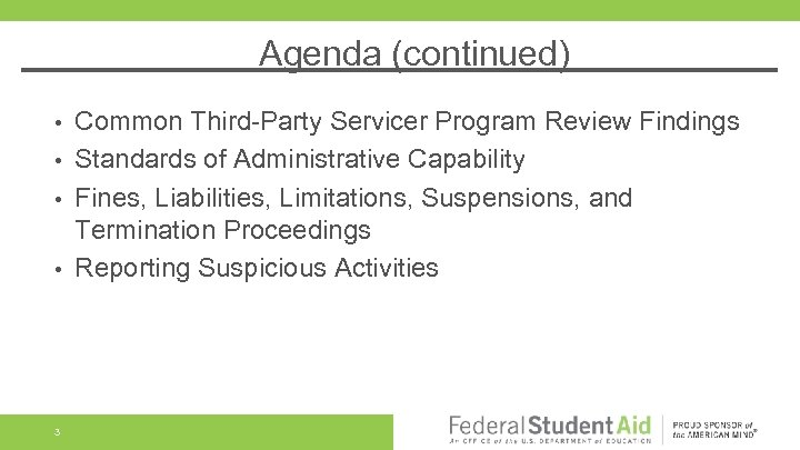 Agenda (continued) Common Third-Party Servicer Program Review Findings • Standards of Administrative Capability •
