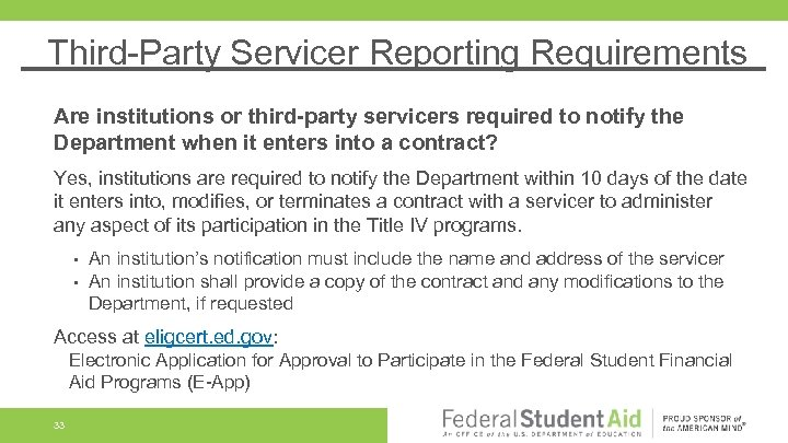 Third-Party Servicer Reporting Requirements Are institutions or third-party servicers required to notify the Department