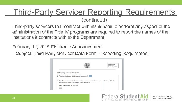 Third-Party Servicer Reporting Requirements (continued) Third-party servicers that contract with institutions to perform any