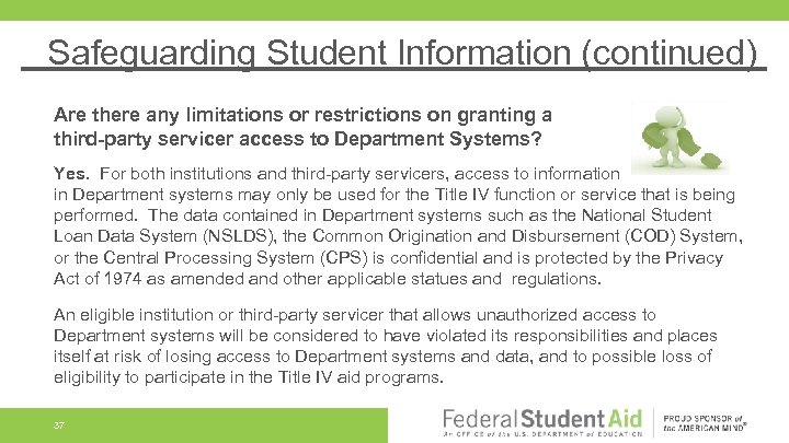 Safeguarding Student Information (continued) Are there any limitations or restrictions on granting a third-party