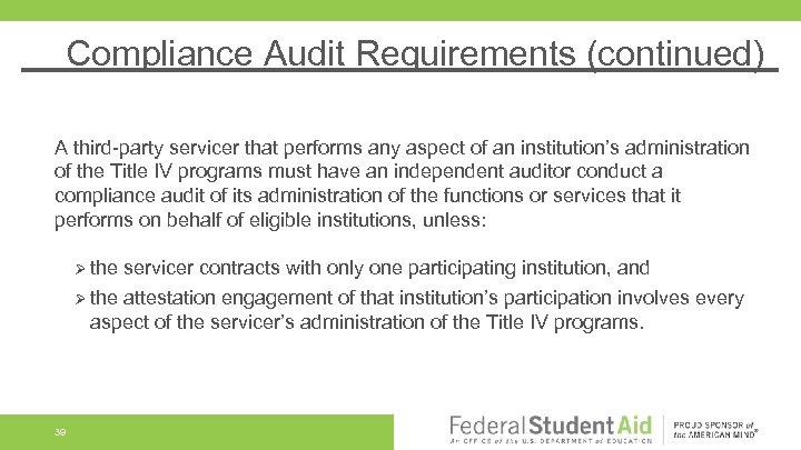 Compliance Audit Requirements (continued) A third-party servicer that performs any aspect of an institution's