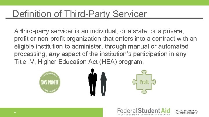 Definition of Third-Party Servicer A third-party servicer is an individual, or a state, or