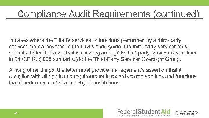 Compliance Audit Requirements (continued) In cases where the Title IV services or functions performed