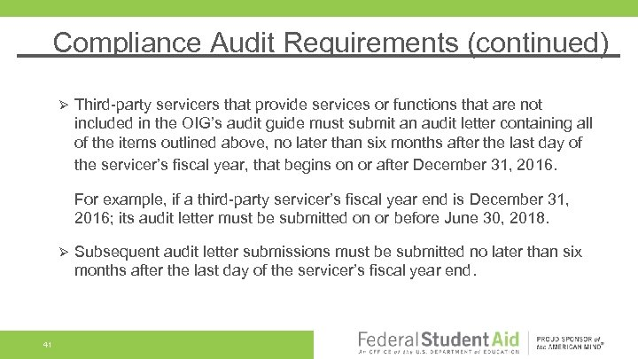 Compliance Audit Requirements (continued) Ø Third-party servicers that provide services or functions that are