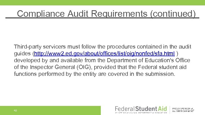 Compliance Audit Requirements (continued) Third-party servicers must follow the procedures contained in the audit