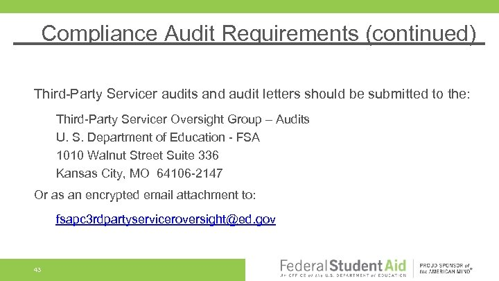 Compliance Audit Requirements (continued) Third-Party Servicer audits and audit letters should be submitted to