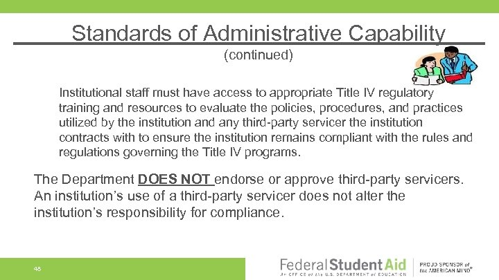 Standards of Administrative Capability (continued) Institutional staff must have access to appropriate Title IV