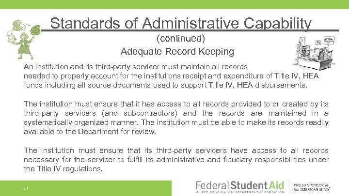 Standards of Administrative Capability (continued) Adequate Record Keeping An institution and its third-party servicer