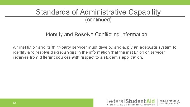 Standards of Administrative Capability (continued) Identify and Resolve Conflicting Information An institution and its