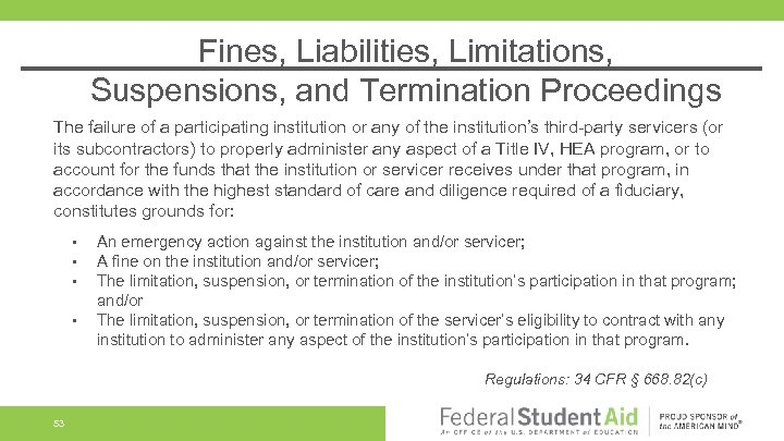 Fines, Liabilities, Limitations, Suspensions, and Termination Proceedings The failure of a participating institution or