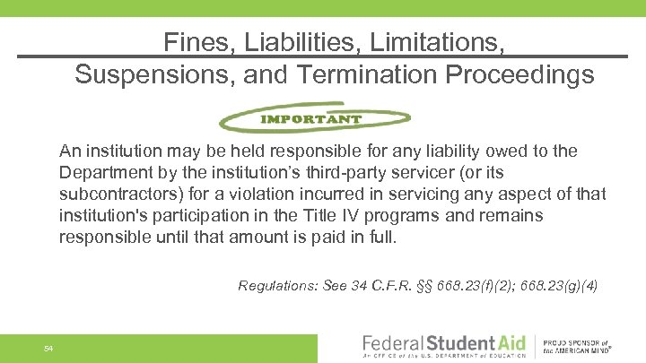 Fines, Liabilities, Limitations, Suspensions, and Termination Proceedings An institution may be held responsible for