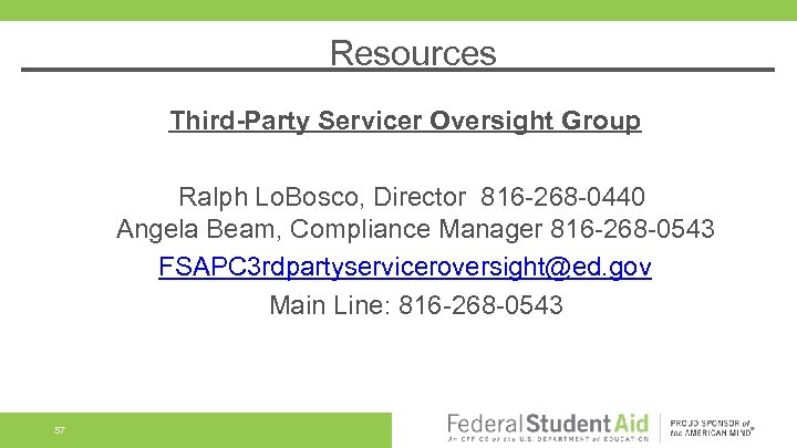 Resources Third-Party Servicer Oversight Group Ralph Lo. Bosco, Director 816 -268 -0440 Angela Beam,