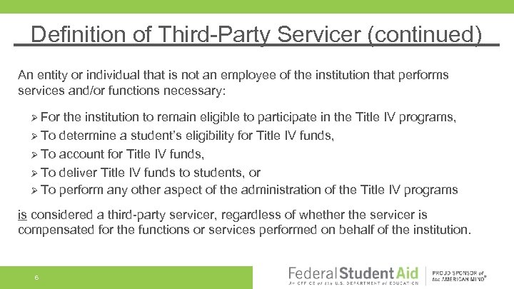 Definition of Third-Party Servicer (continued) An entity or individual that is not an employee