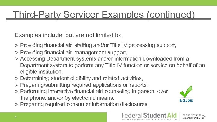 Third-Party Servicer Examples (continued) Examples include, but are not limited to: Providing financial aid