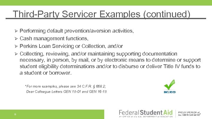 Third-Party Servicer Examples (continued) Performing default prevention/aversion activities, Ø Cash management functions, Ø Perkins