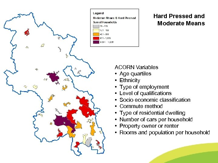 Buckinghamshire County Council Hard Pressed and Moderate Means ACORN Variables • Age quartiles •