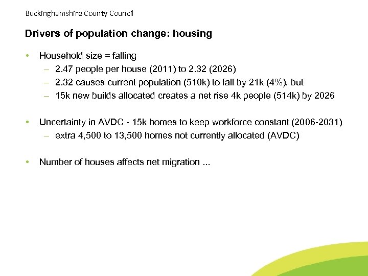 Buckinghamshire County Council Drivers of population change: housing • Household size = falling –