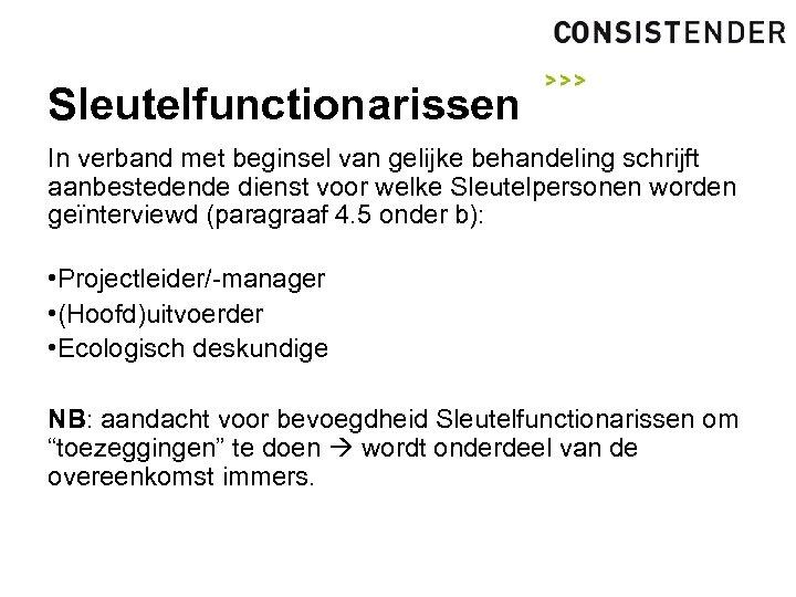 Sleutelfunctionarissen In verband met beginsel van gelijke behandeling schrijft aanbestedende dienst voor welke Sleutelpersonen