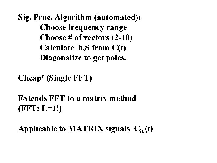 Sig. Proc. Algorithm (automated): Choose frequency range Choose # of vectors (2 -10) Calculate