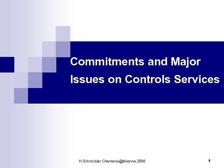 Commitments and Major Issues on Controls Services H. Schmickler Chamonix@divonne. 2006 1