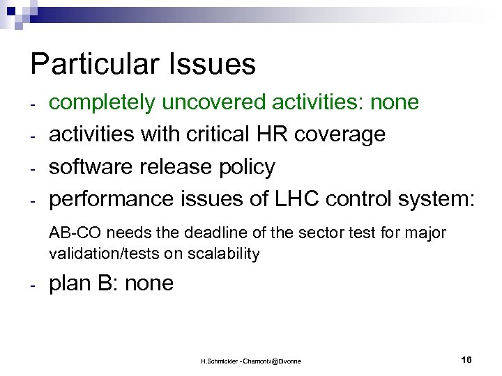 Particular Issues - completely uncovered activities: none activities with critical HR coverage software release