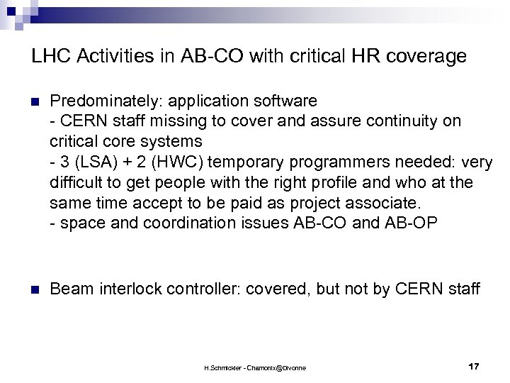 LHC Activities in AB-CO with critical HR coverage n Predominately: application software - CERN