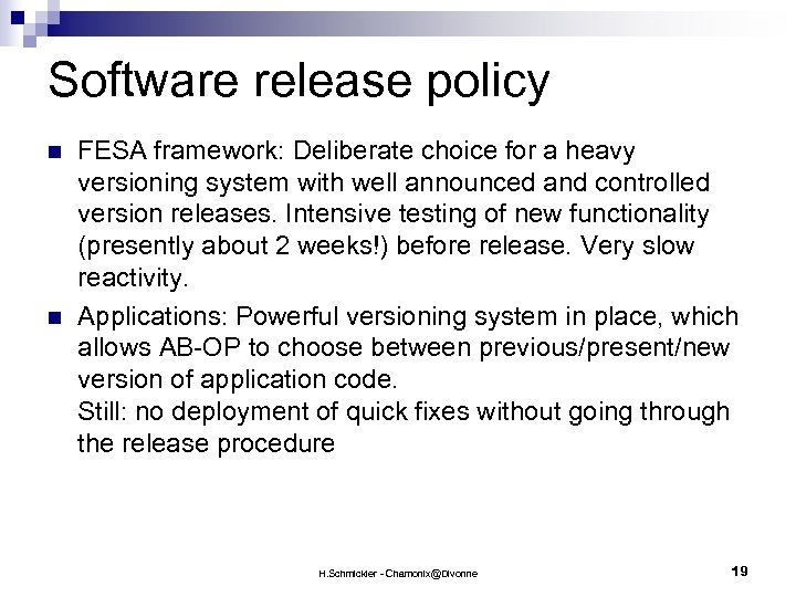 Software release policy n n FESA framework: Deliberate choice for a heavy versioning system