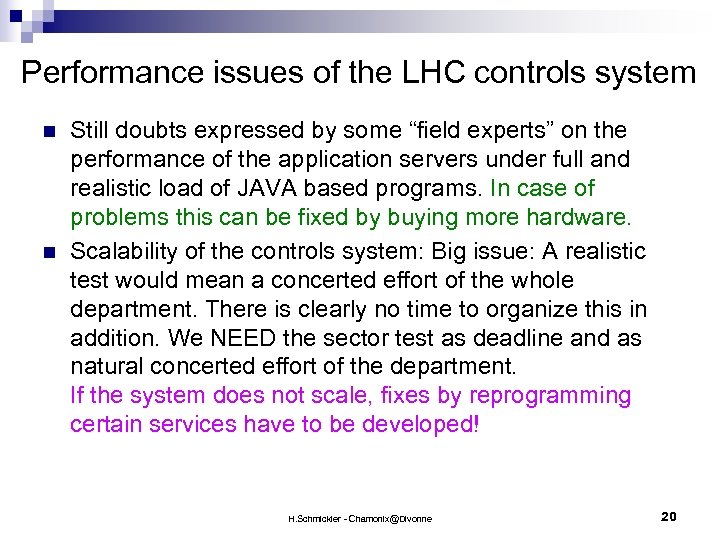 Performance issues of the LHC controls system n n Still doubts expressed by some