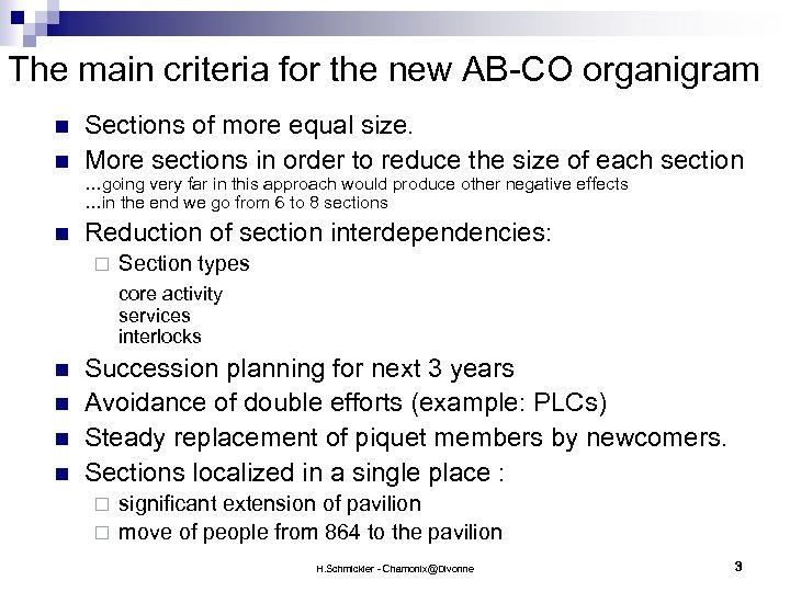 The main criteria for the new AB-CO organigram n n Sections of more equal