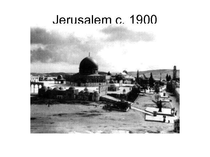 Jerusalem c. 1900